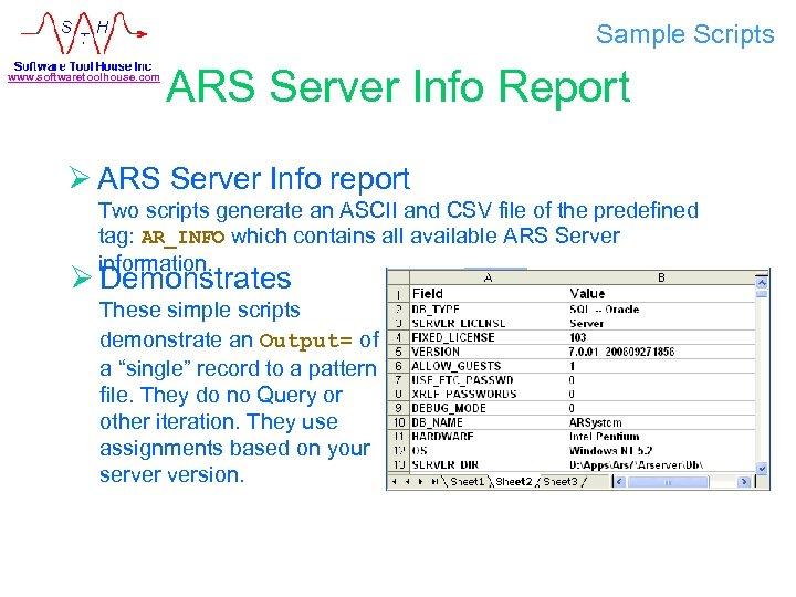 Sample Scripts www. softwaretoolhouse. com ARS Server Info Report Ø ARS Server Info report