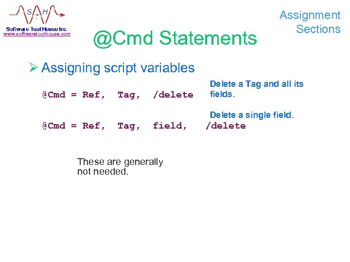 www. softwaretoolhouse. com @Cmd Statements Assignment Sections Ø Assigning script variables @Cmd = Ref,