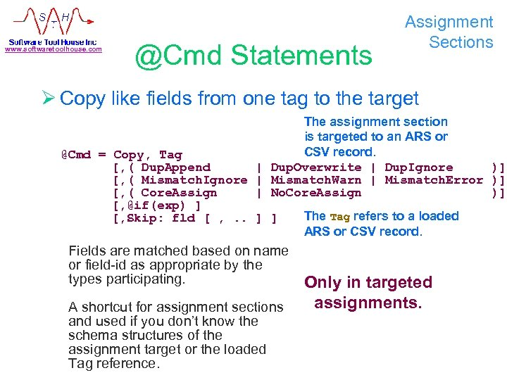 www. softwaretoolhouse. com @Cmd Statements Assignment Sections Ø Copy like fields from one tag