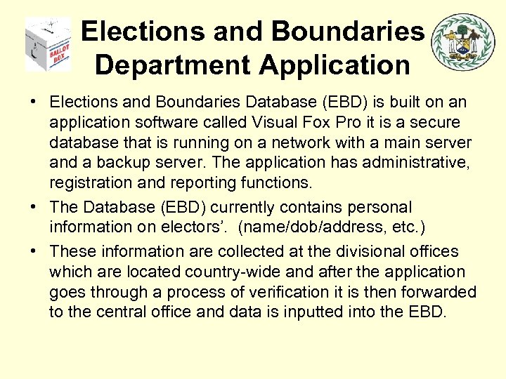 Elections and Boundaries Department Application • Elections and Boundaries Database (EBD) is built on