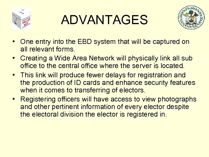 ADVANTAGES • One entry into the EBD system that will be captured on all