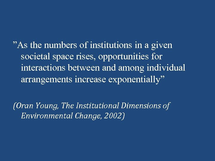"""As the numbers of institutions in a given societal space rises, opportunities for interactions"