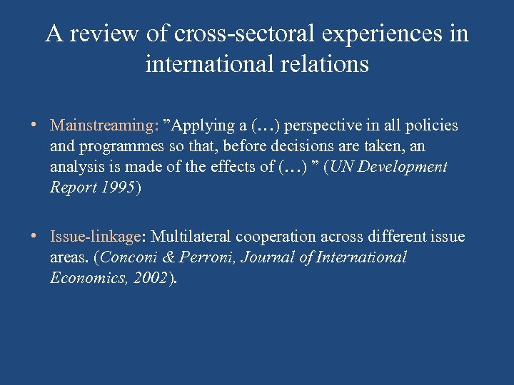 "A review of cross-sectoral experiences in international relations • Mainstreaming: ""Applying a (…) perspective"