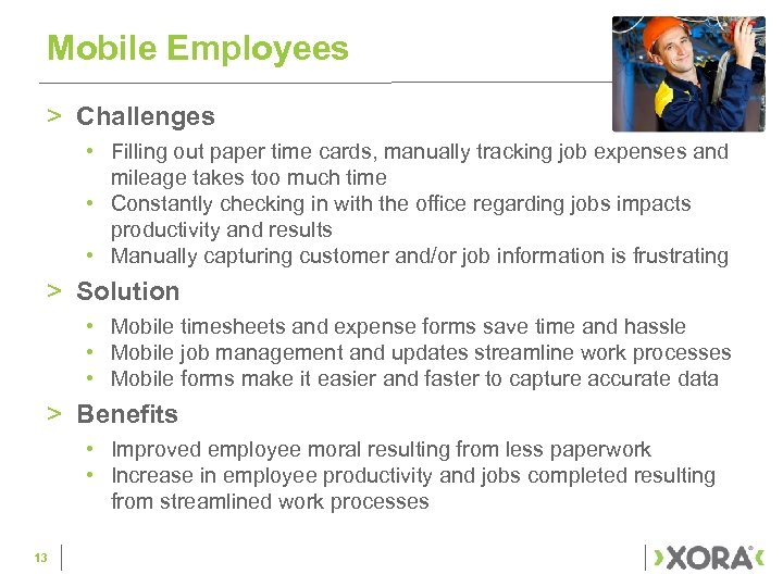 Mobile Employees > Challenges • Filling out paper time cards, manually tracking job expenses