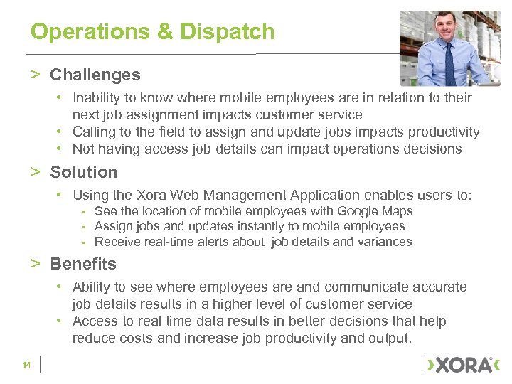 Operations & Dispatch > Challenges • Inability to know where mobile employees are in