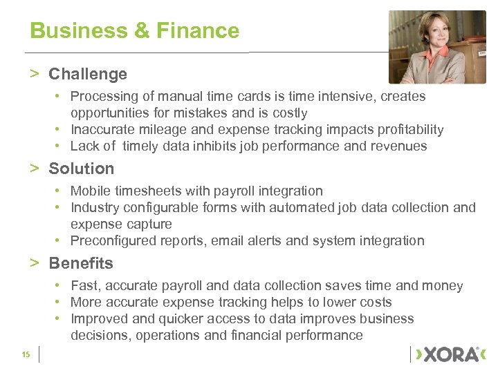 Business & Finance > Challenge • Processing of manual time cards is time intensive,