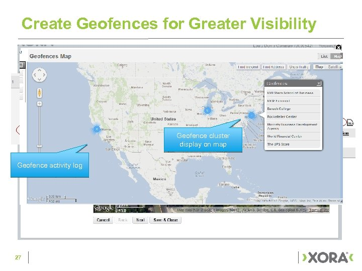 Create Geofences for Greater Visibility Geofence cluster display on map Geofence activity log 27