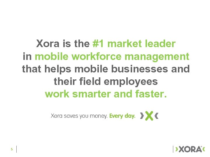 Xora is the #1 market leader in mobile workforce management that helps mobile businesses
