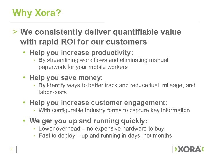 Why Xora? > We consistently deliver quantifiable value with rapid ROI for our customers