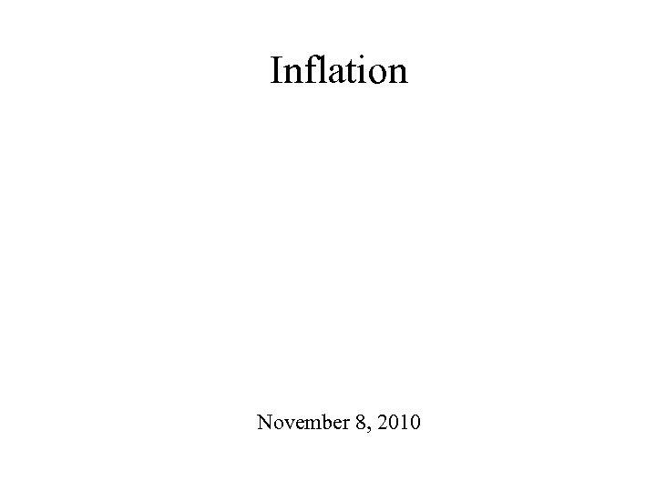 Inflation November 8, 2010