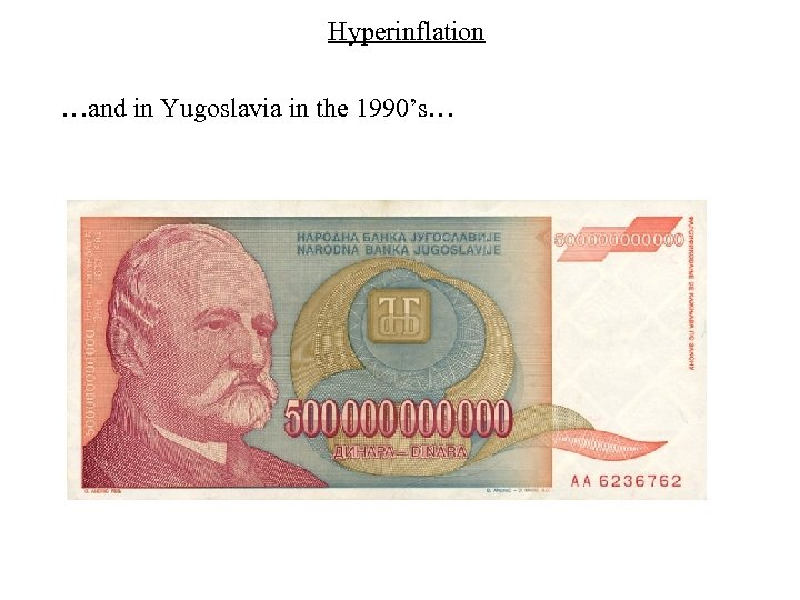 Hyperinflation …and in Yugoslavia in the 1990's…