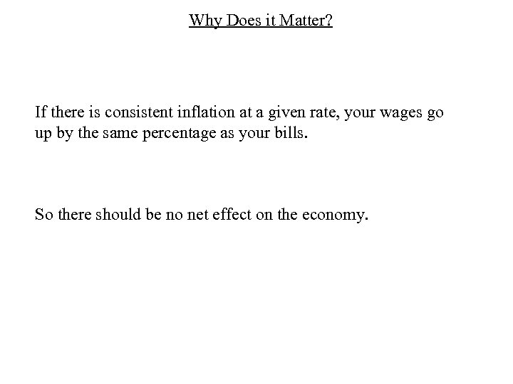 Why Does it Matter? If there is consistent inflation at a given rate, your