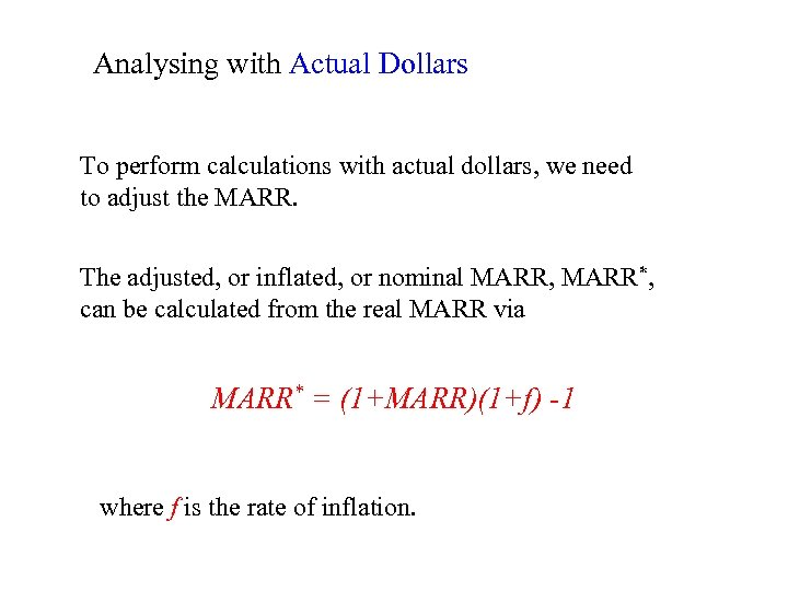 Analysing with Actual Dollars To perform calculations with actual dollars, we need to adjust