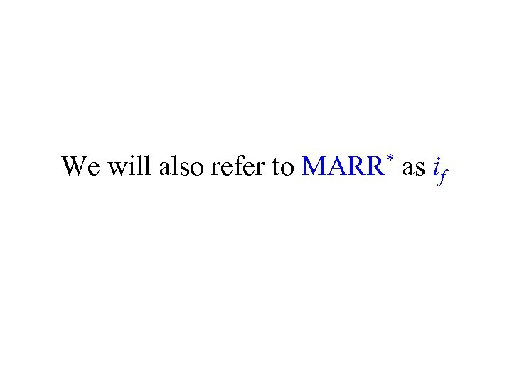 We will also refer to MARR* as if
