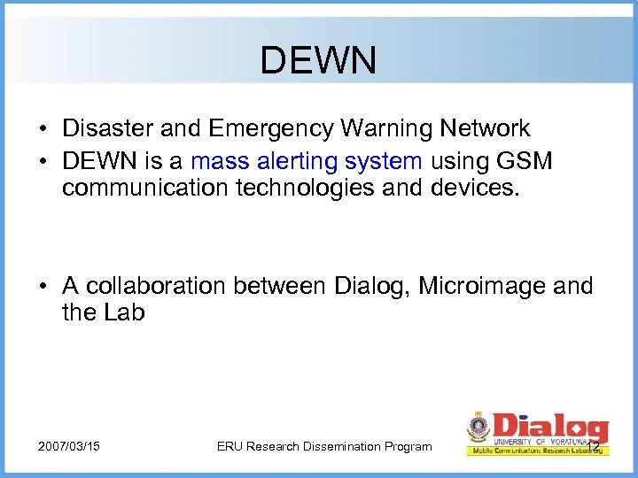 DEWN • Disaster and Emergency Warning Network • DEWN is a mass alerting system