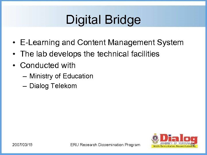 Digital Bridge • E-Learning and Content Management System • The lab develops the technical