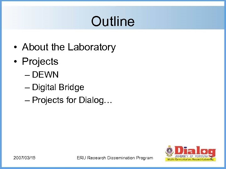 Outline • About the Laboratory • Projects – DEWN – Digital Bridge – Projects