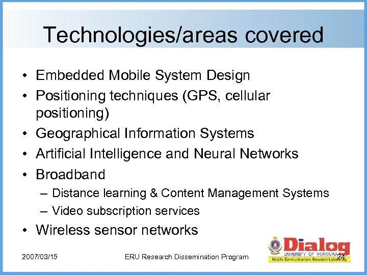 Technologies/areas covered • Embedded Mobile System Design • Positioning techniques (GPS, cellular positioning) •