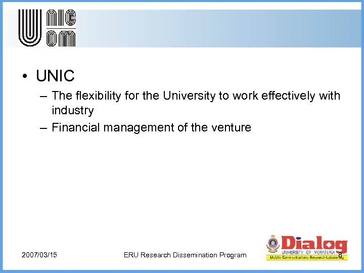 • UNIC – The flexibility for the University to work effectively with industry