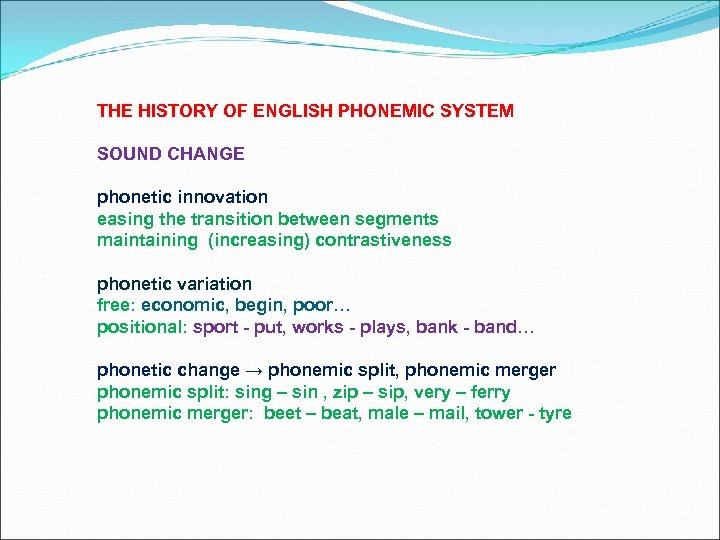 THE HISTORY OF ENGLISH PHONEMIC SYSTEM SOUND CHANGE phonetic innovation easing the transition between