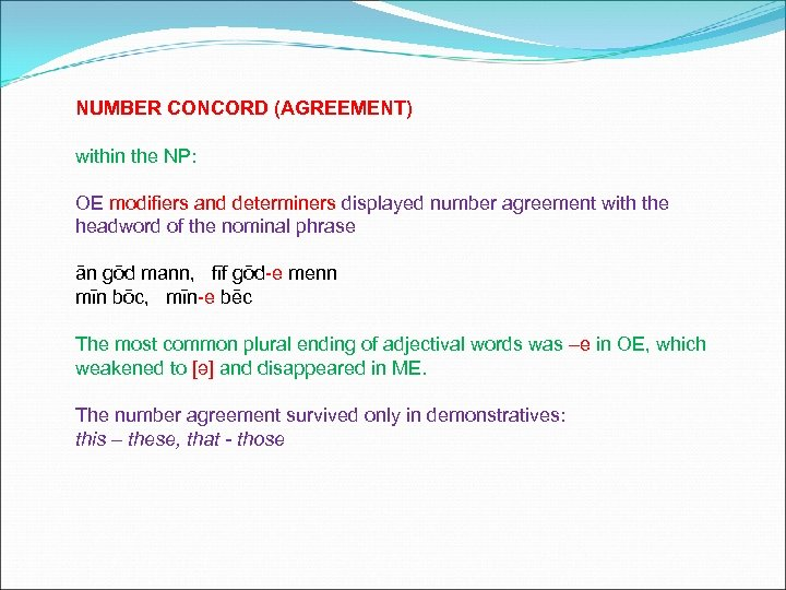 NUMBER CONCORD (AGREEMENT) within the NP: OE modifiers and determiners displayed number agreement with