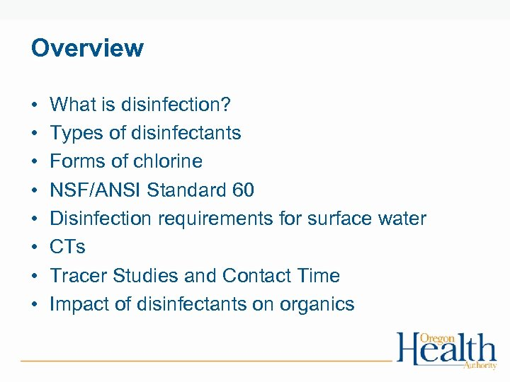 Overview • • What is disinfection? Types of disinfectants Forms of chlorine NSF/ANSI Standard