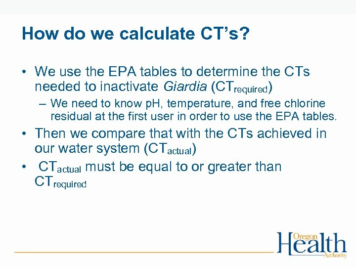 How do we calculate CT's? • We use the EPA tables to determine the