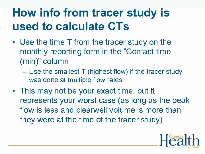 How info from tracer study is used to calculate CTs • Use the time