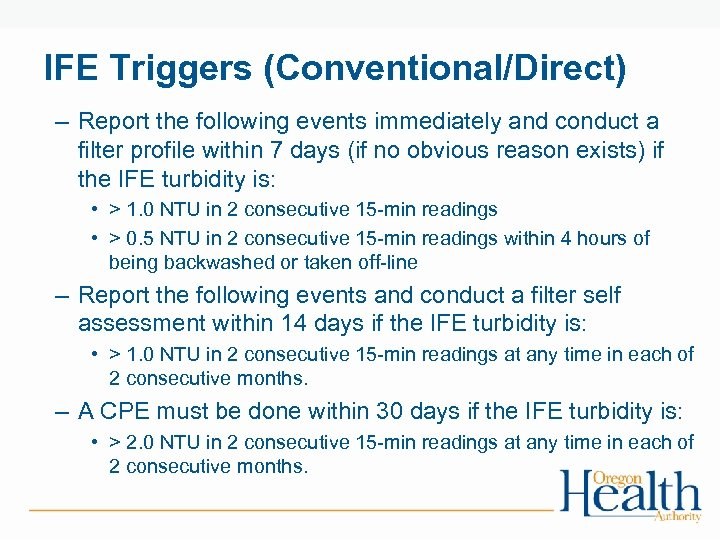 IFE Triggers (Conventional/Direct) – Report the following events immediately and conduct a filter profile