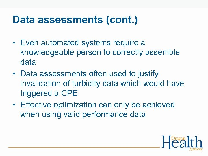 Data assessments (cont. ) • Even automated systems require a knowledgeable person to correctly