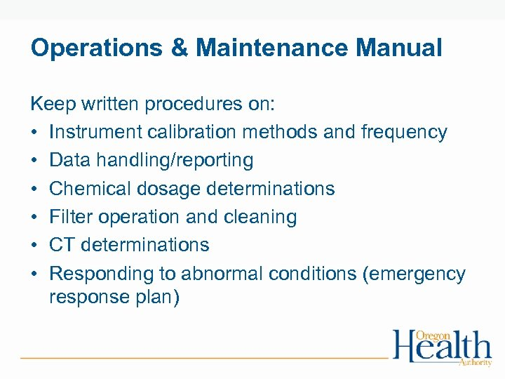 Operations & Maintenance Manual Keep written procedures on: • Instrument calibration methods and frequency