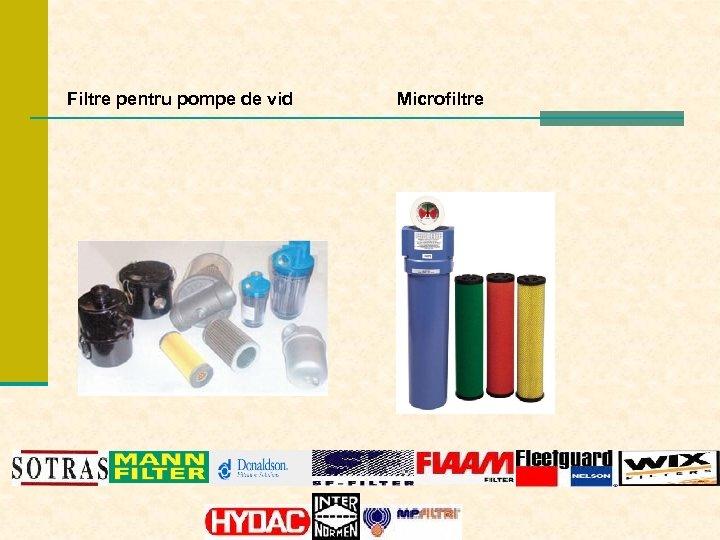Filtre pentru pompe de vid Microfiltre