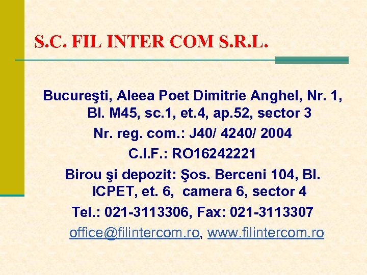 S. C. FIL INTER COM S. R. L. Bucureşti, Aleea Poet Dimitrie Anghel, Nr.
