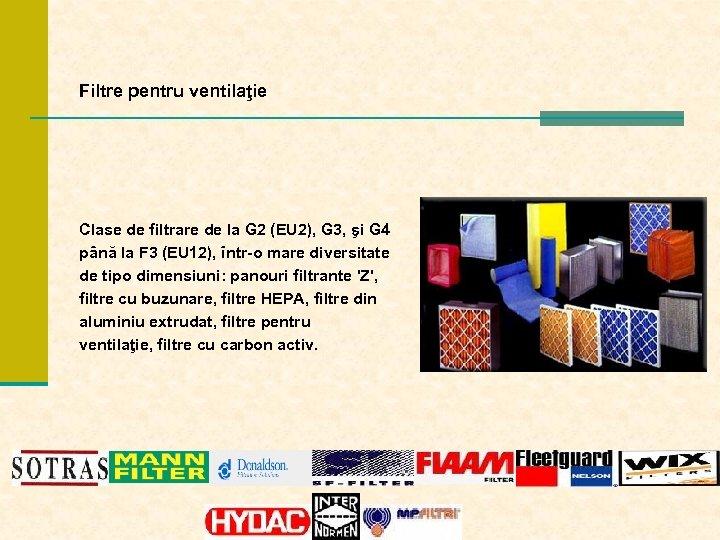 Filtre pentru ventilaţie Clase de filtrare de la G 2 (EU 2), G 3,