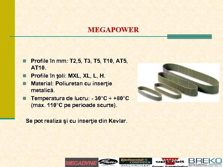 MEGAPOWER n Profile în mm: T 2, 5, T 3, T 5, T 10,