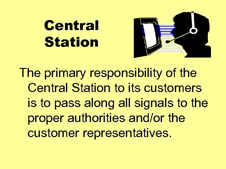 Central Station The primary responsibility of the Central Station to its customers is to