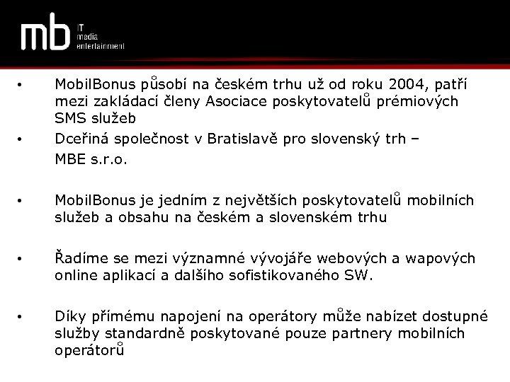 • • Mobil. Bonus působí na českém trhu už od roku 2004, patří