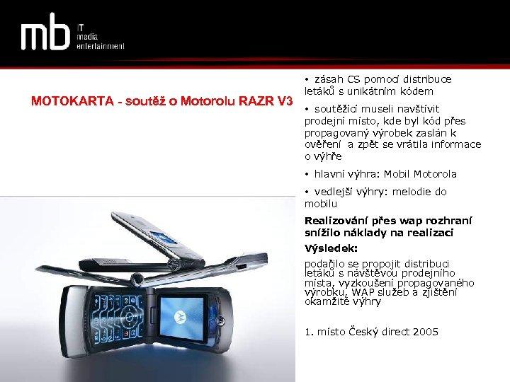 MOTOKARTA - soutěž o Motorolu RAZR V 3 • zásah CS pomocí distribuce letáků