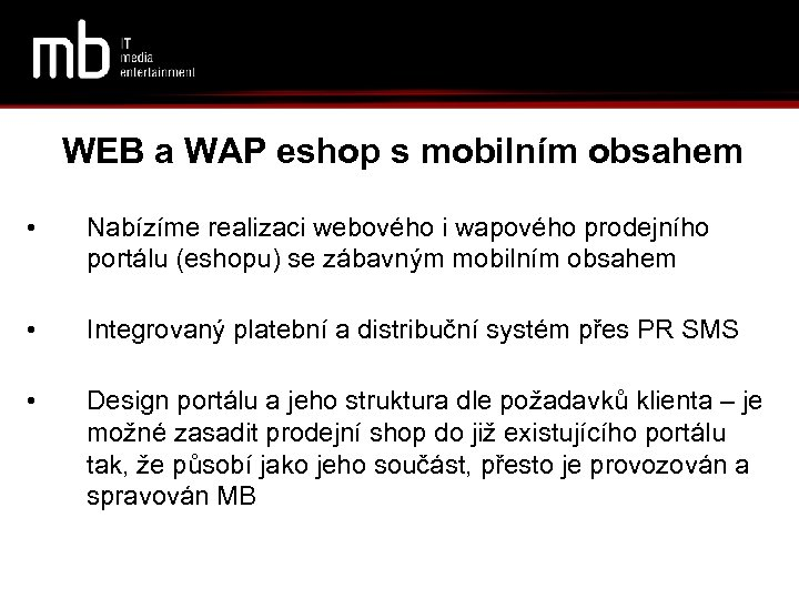 WEB a WAP eshop s mobilním obsahem • Nabízíme realizaci webového i wapového prodejního