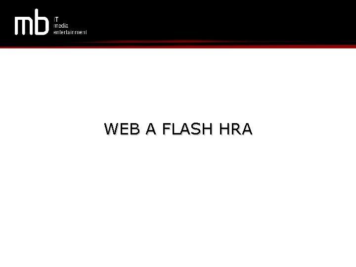WEB A FLASH HRA