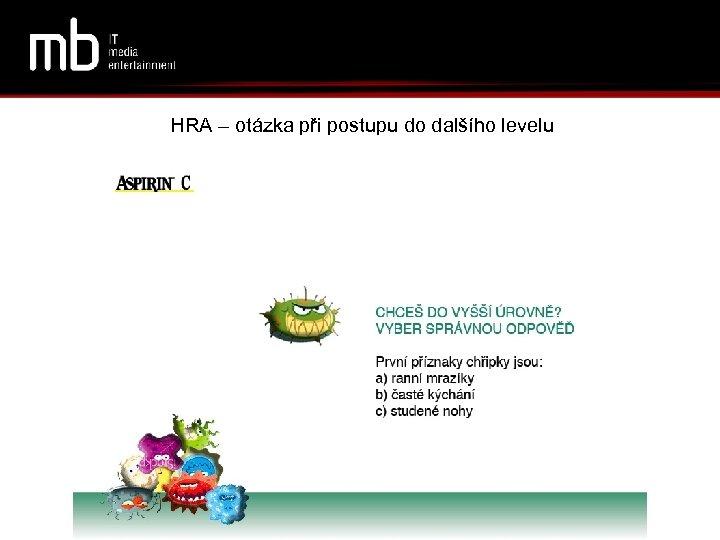 HRA – otázka při postupu do dalšího levelu