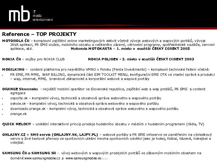 Reference – TOP PROJEKTY MOTOROLA ČR – komplexní zajištění online marketingových aktivit včetně vývoje