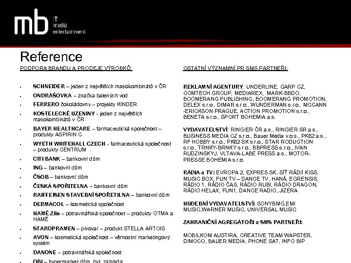 Reference PODPORA BRANDU A PRODEJE VÝROBKŮ: SCHNEIDER – jeden z největších masokombinátů v ČR