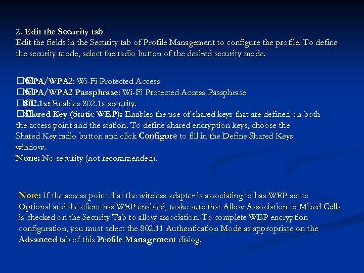 2. Edit the Security tab Edit the fields in the Security tab of Profile