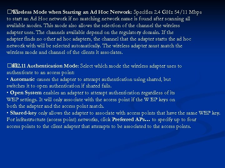 Wireless Mode when Starting an Ad Hoc Network: Specifies 2. 4 GHz 54/11