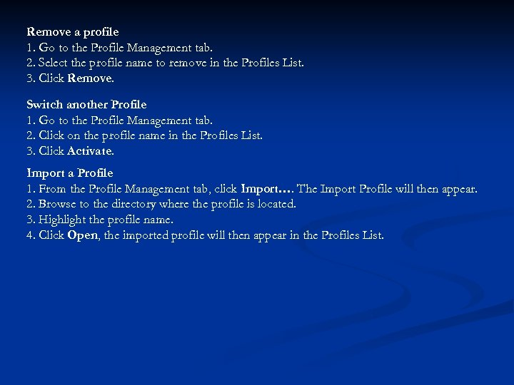 Remove a profile 1. Go to the Profile Management tab. 2. Select the profile