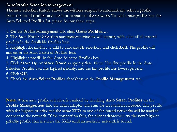 Auto Profile Selection Management The auto selection feature allows the wireless adapter to automatically