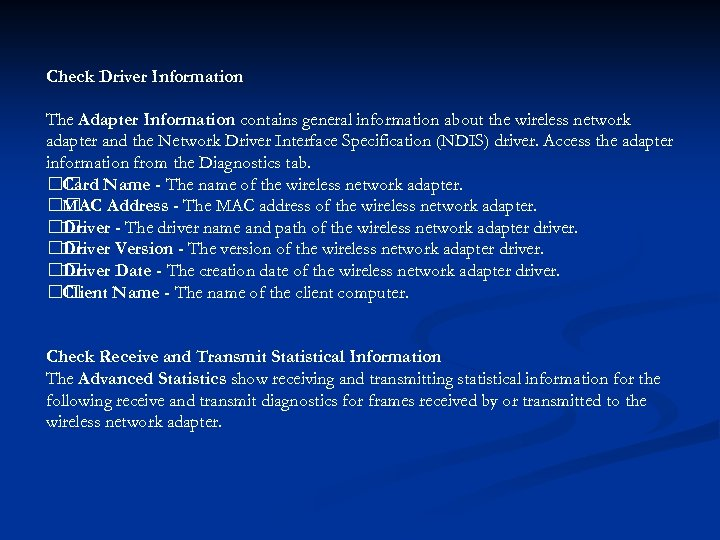 Check Driver Information The Adapter Information contains general information about the wireless network adapter
