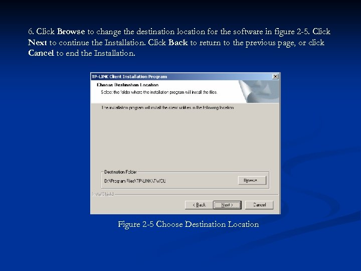 6. Click Browse to change the destination location for the software in figure 2