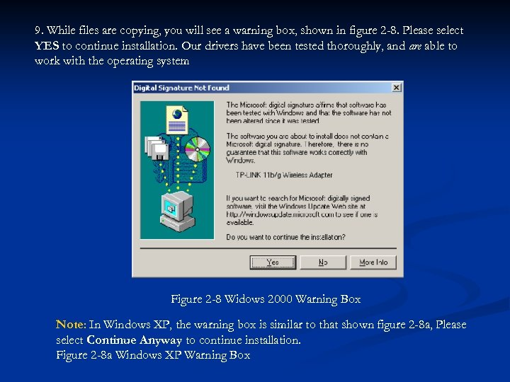 9. While files are copying, you will see a warning box, shown in figure